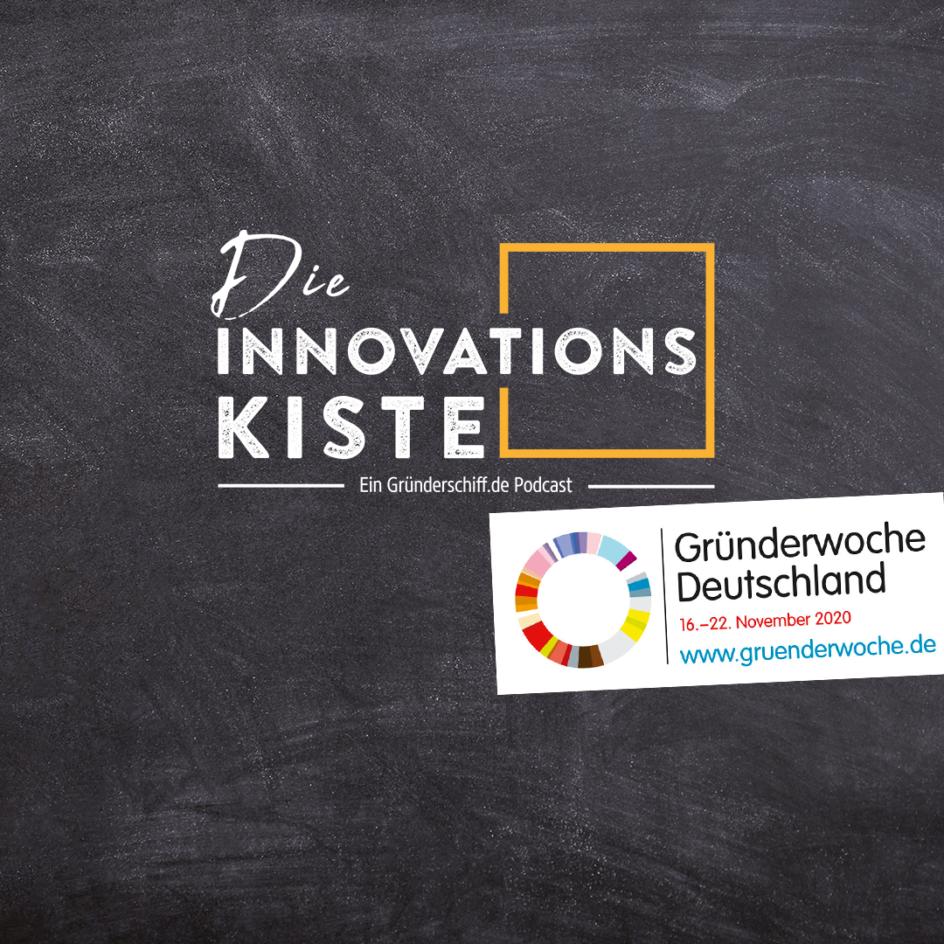 Die Innovationskiste Podcast | Gründerwoche Deutschland | Gründerschiff